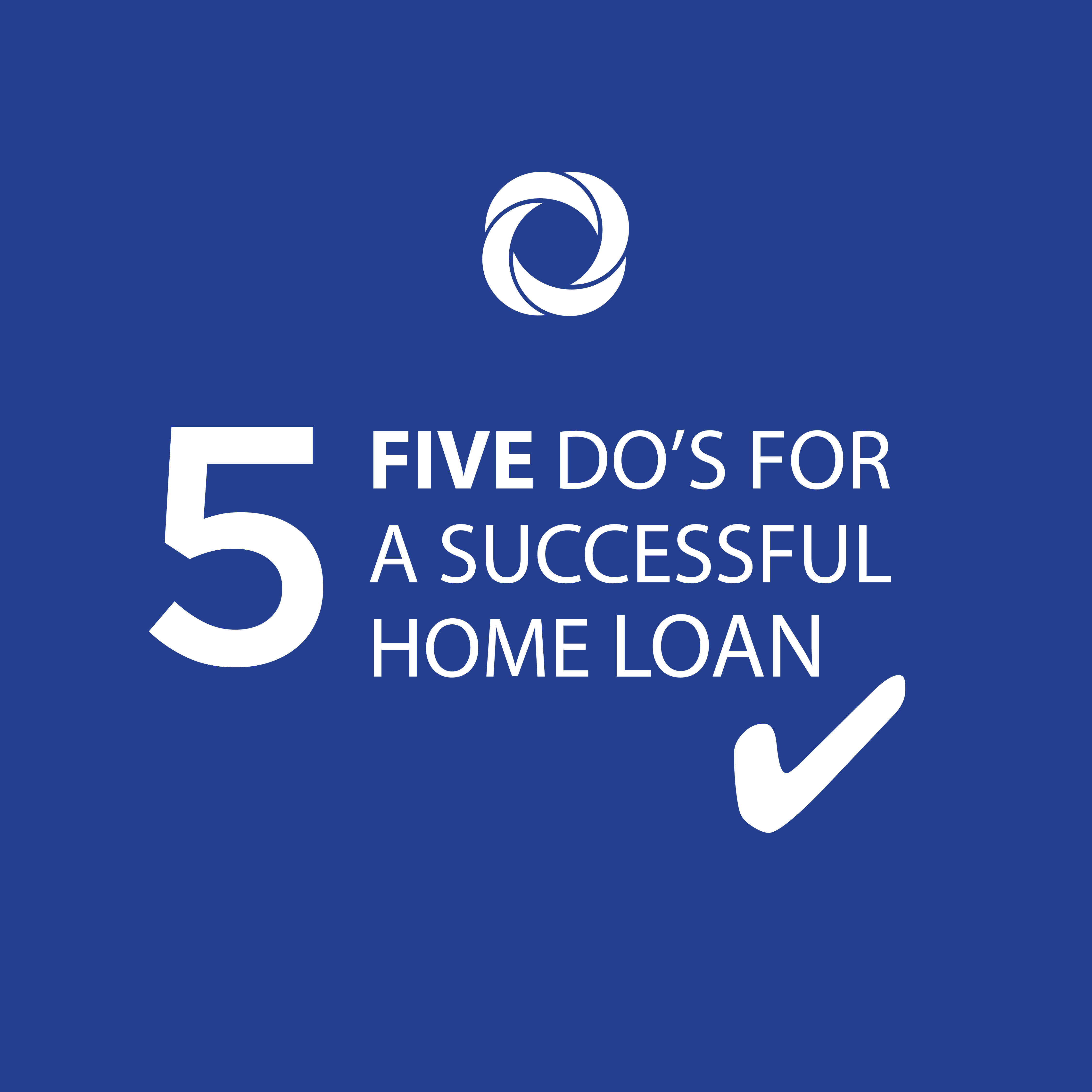 Five Home Loan Do's from the Mortgage Experts
